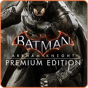 Batman: Arkham Knight Premium